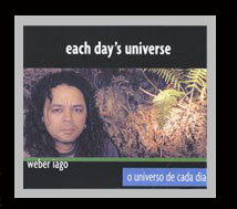 "Weber Iago: ""Each Day's Universe"""