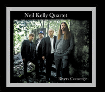 Neil Kelly Quartet - Rivers Converge
