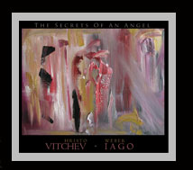 "Vitchev / Iago: ""The Secrets of an Angel"""