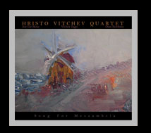 "Hristo Vitchev Quartet: ""Song for Messambria"""