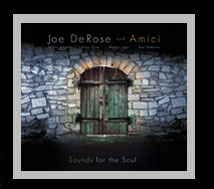 "Joe De Rose and Amici: ""Sounds for the Soul"""